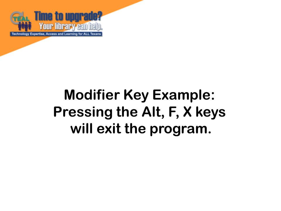 Pressing the Alt, F, X keys