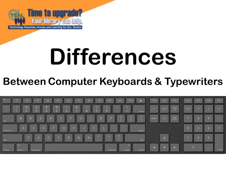 Between Computer Keyboards & Typewriters