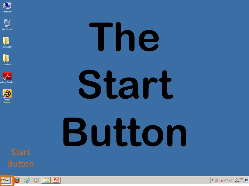 The Start Button Start Button