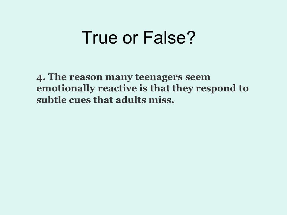 True or False. 4.