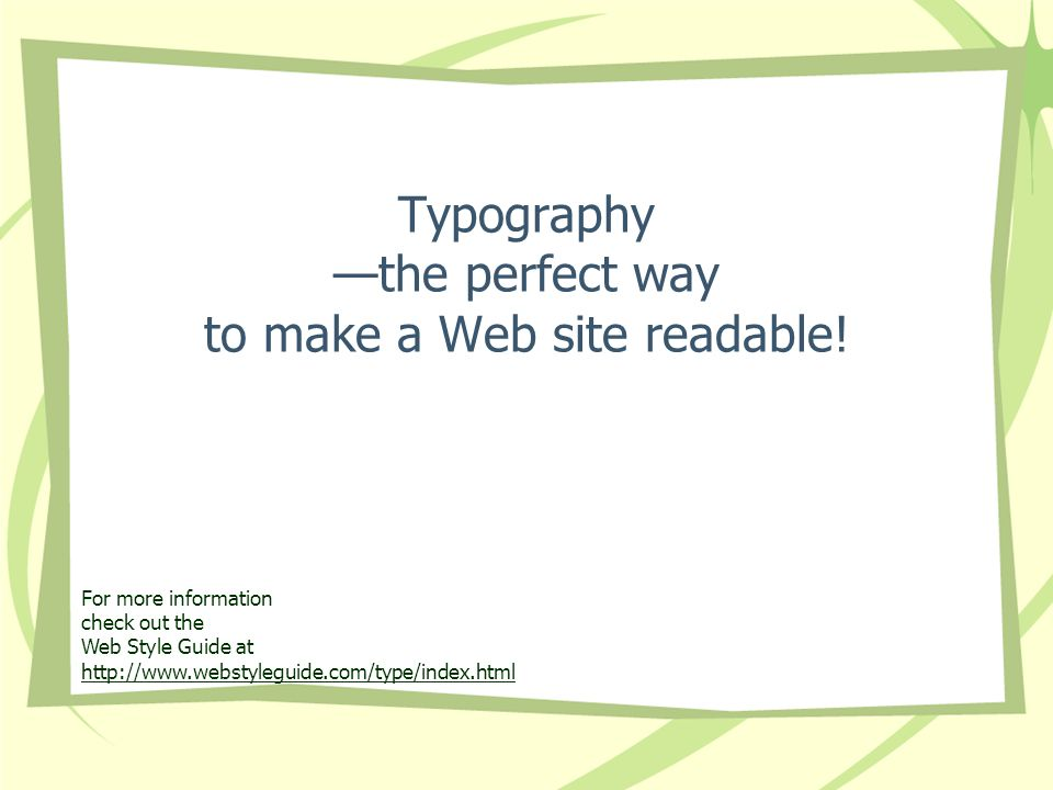 Typography —the perfect way to make a Web site readable!