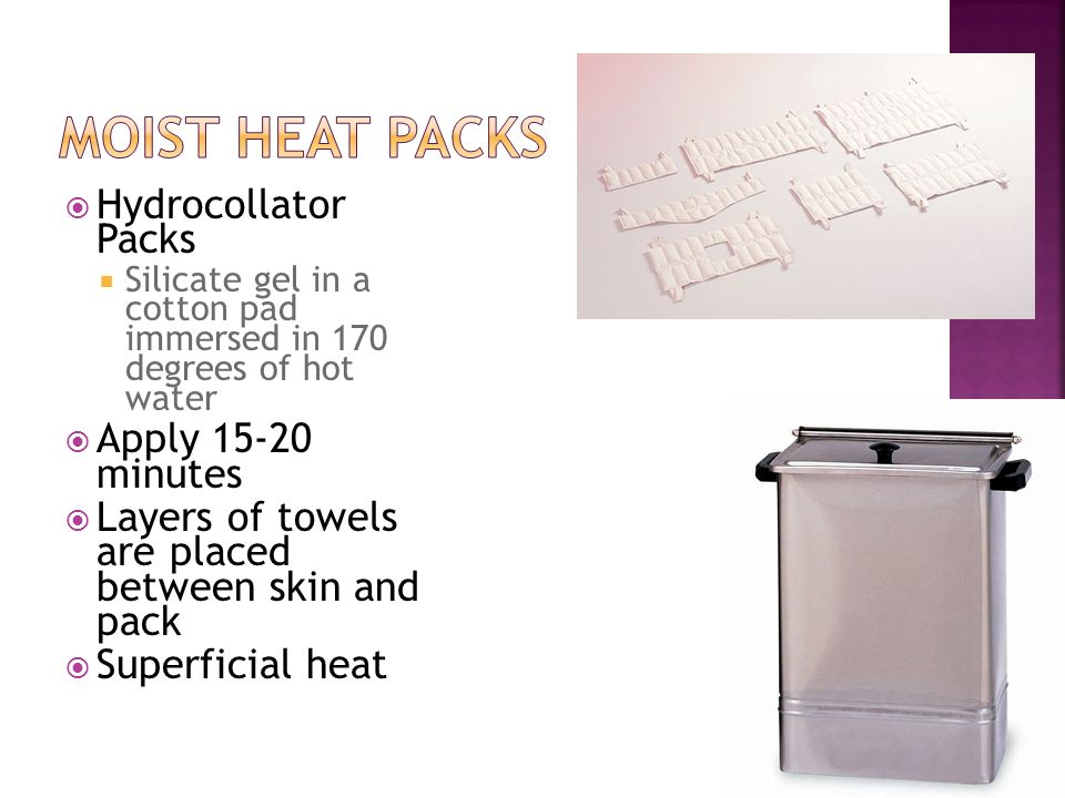 Moist Heat Packs Hydrocollator Packs Apply 15-20 minutes