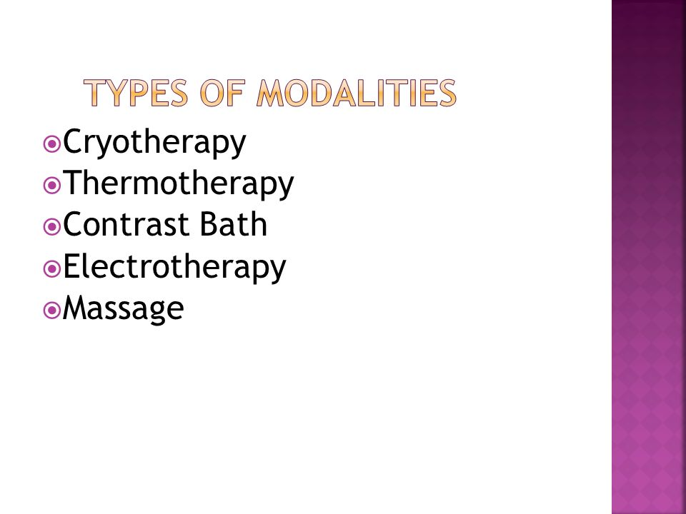 Types of Modalities Cryotherapy Thermotherapy Contrast Bath