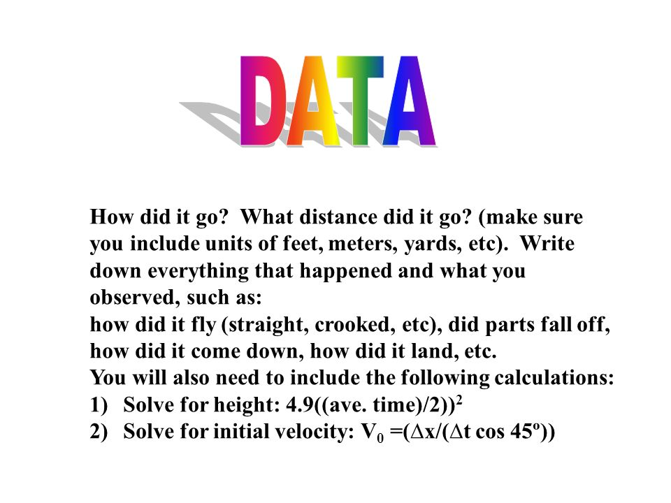 DATA How did it go What distance did it go (make sure