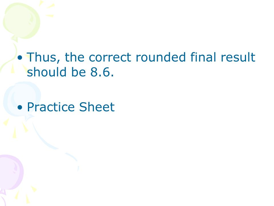 Thus, the correct rounded final result should be 8.6.