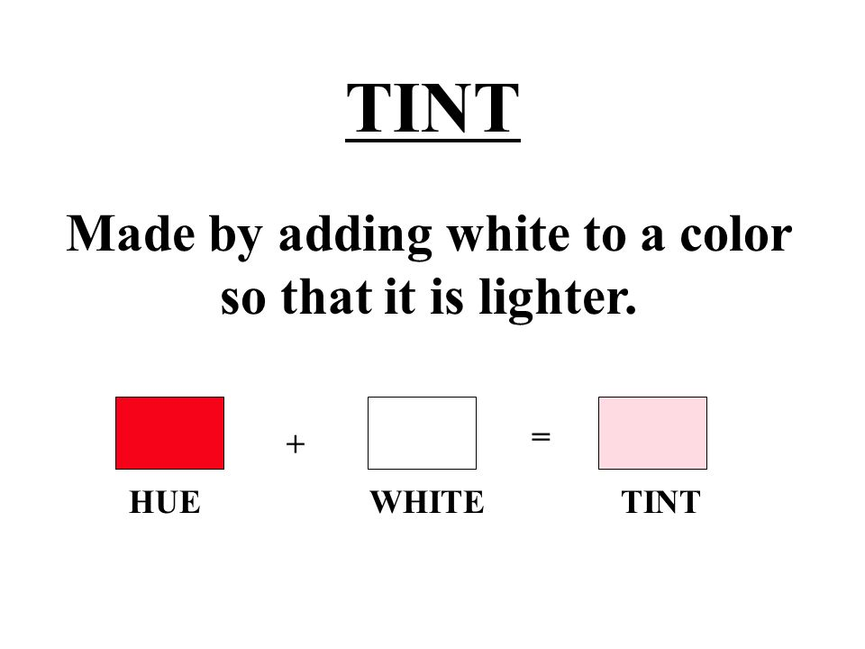 Made by adding white to a color so that it is lighter.