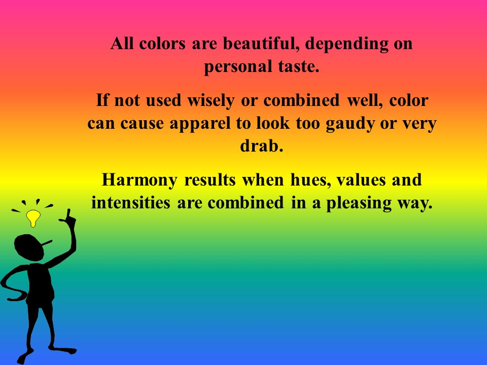 All colors are beautiful, depending on personal taste.