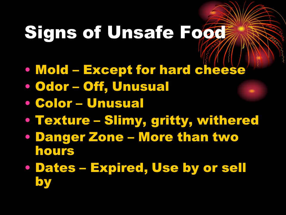 Signs of Unsafe Food Mold – Except for hard cheese Odor – Off, Unusual