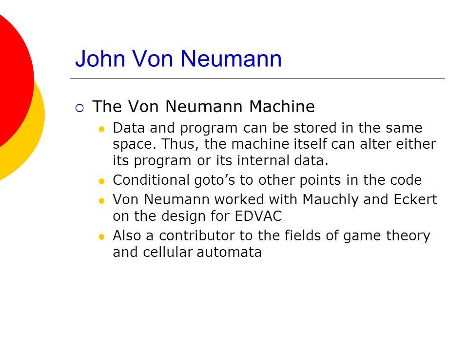 John Von Neumann The Von Neumann Machine