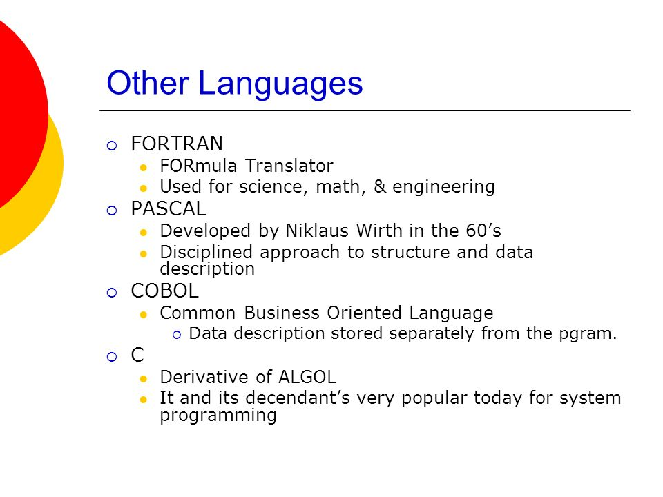 Other Languages FORTRAN PASCAL COBOL C FORmula Translator