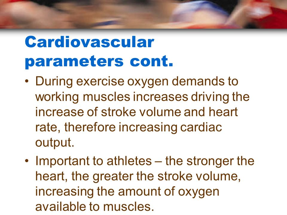 Cardiovascular parameters cont.