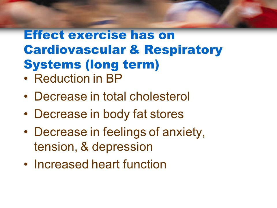 Effect exercise has on Cardiovascular & Respiratory Systems (long term)