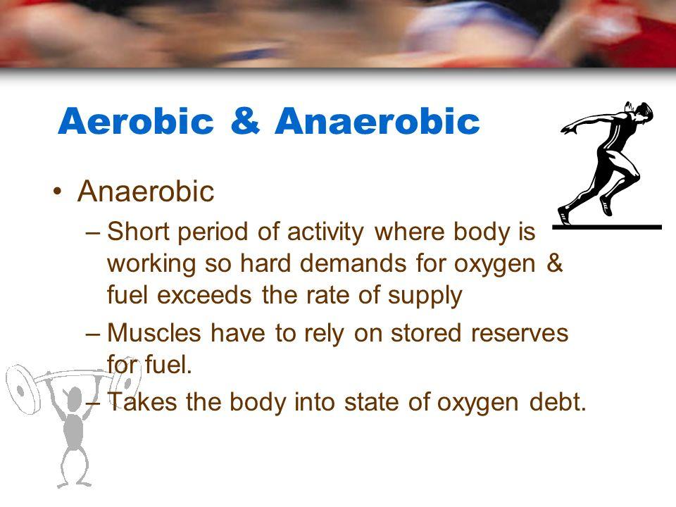 Aerobic & Anaerobic Anaerobic
