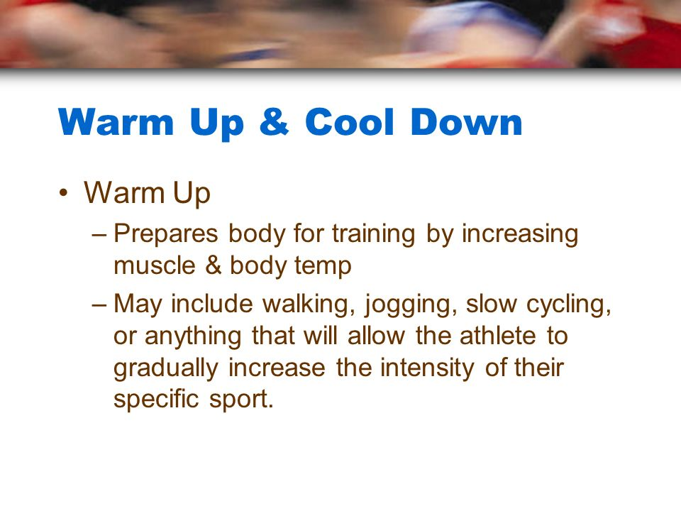 Warm Up & Cool Down Warm Up