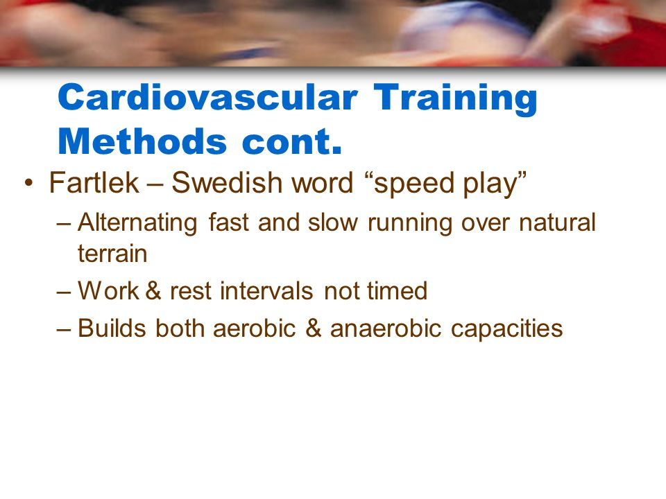 Cardiovascular Training Methods cont.