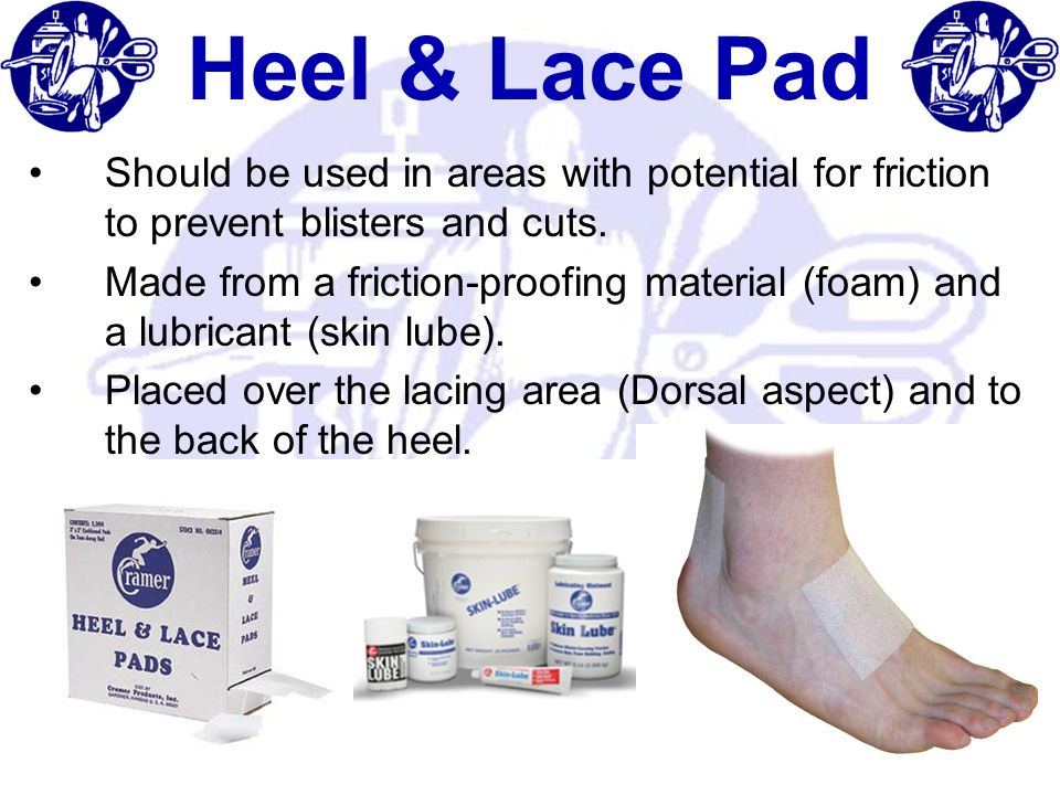 Heel & Lace Pad Should be used in areas with potential for friction to prevent blisters and cuts.