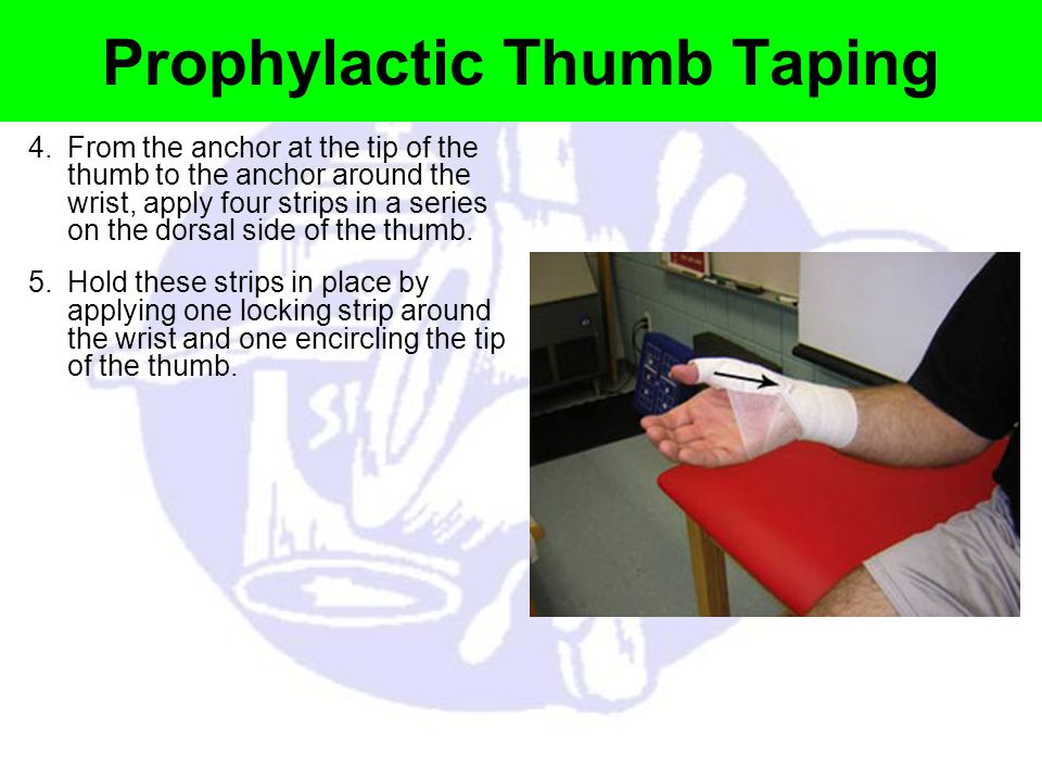 Prophylactic Thumb Taping