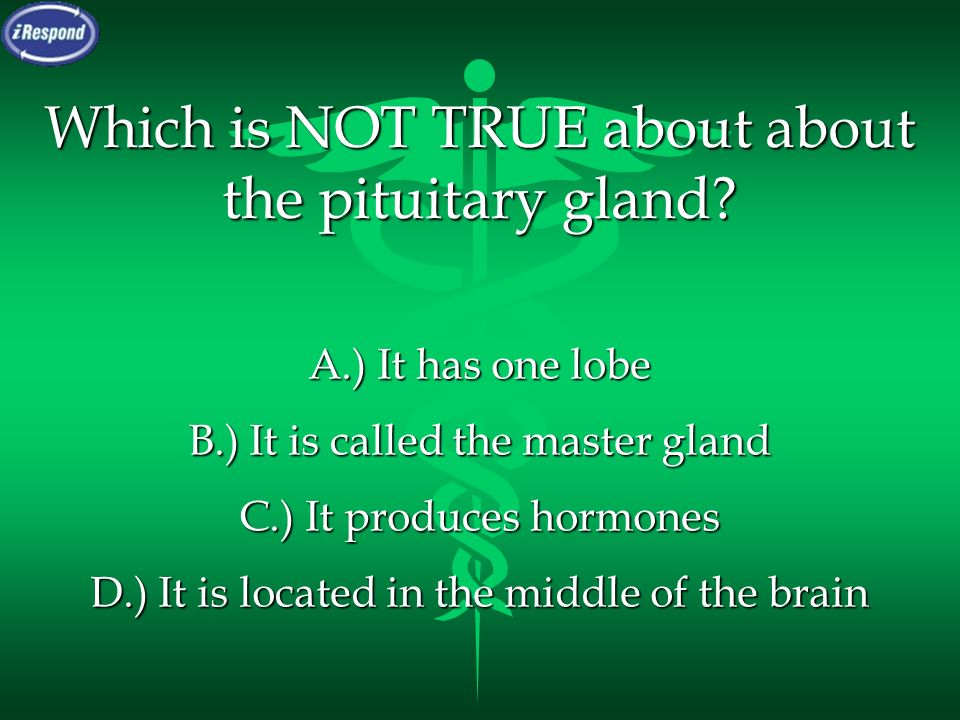 Which is NOT TRUE about about the pituitary gland