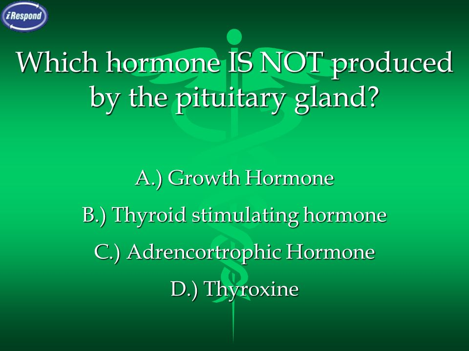 Which hormone IS NOT produced by the pituitary gland