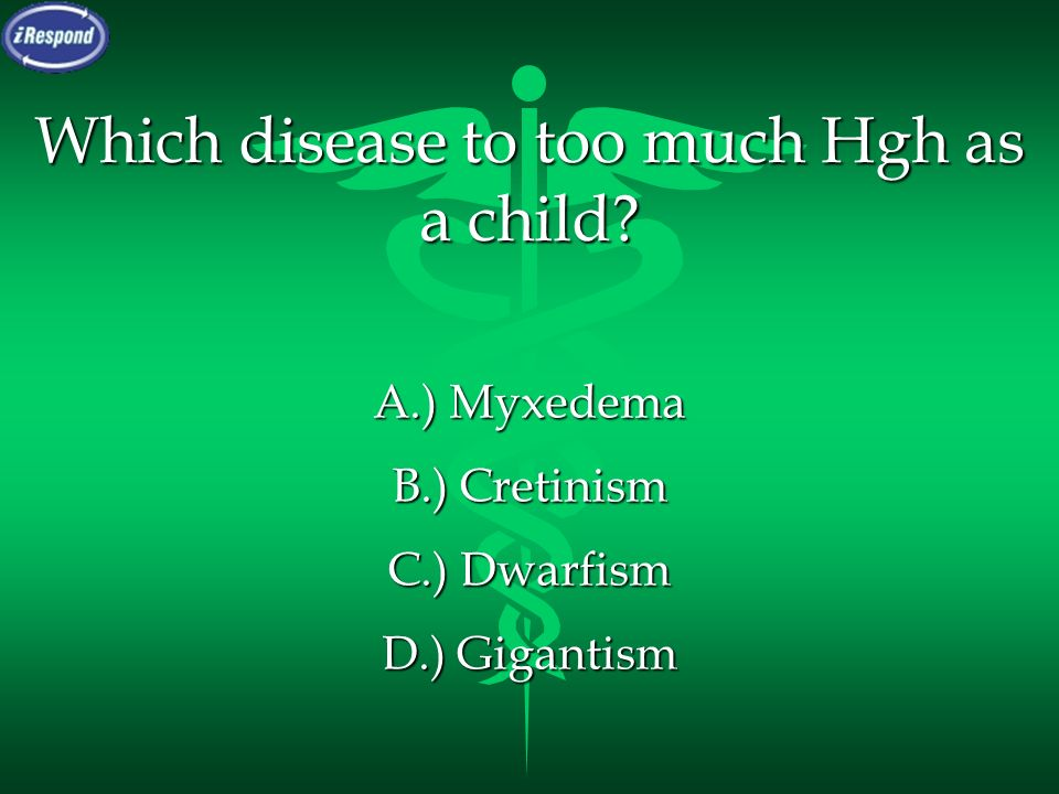 Which disease to too much Hgh as a child