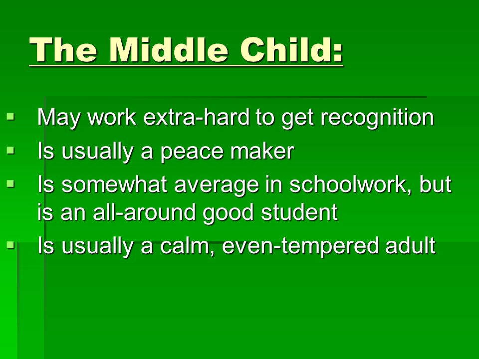 The Middle Child: May work extra-hard to get recognition