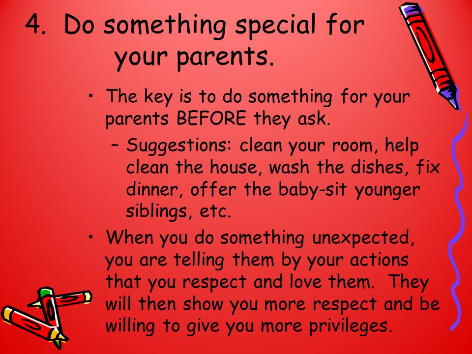 4. Do something special for your parents.