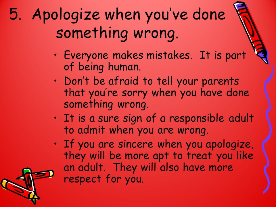5. Apologize when you've done something wrong.