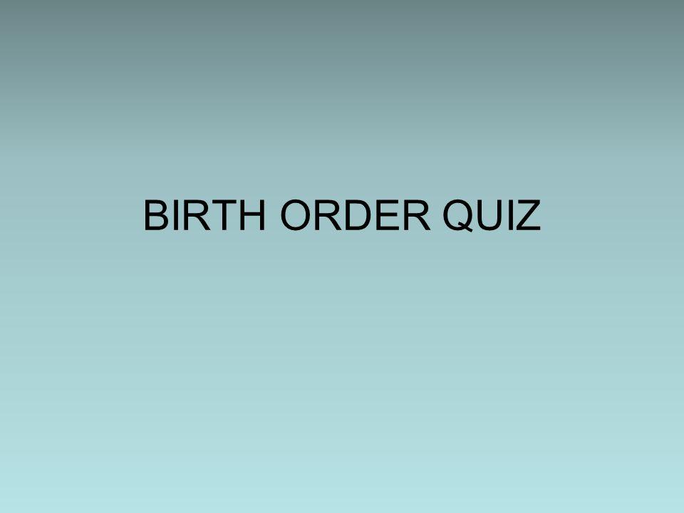BIRTH ORDER QUIZ