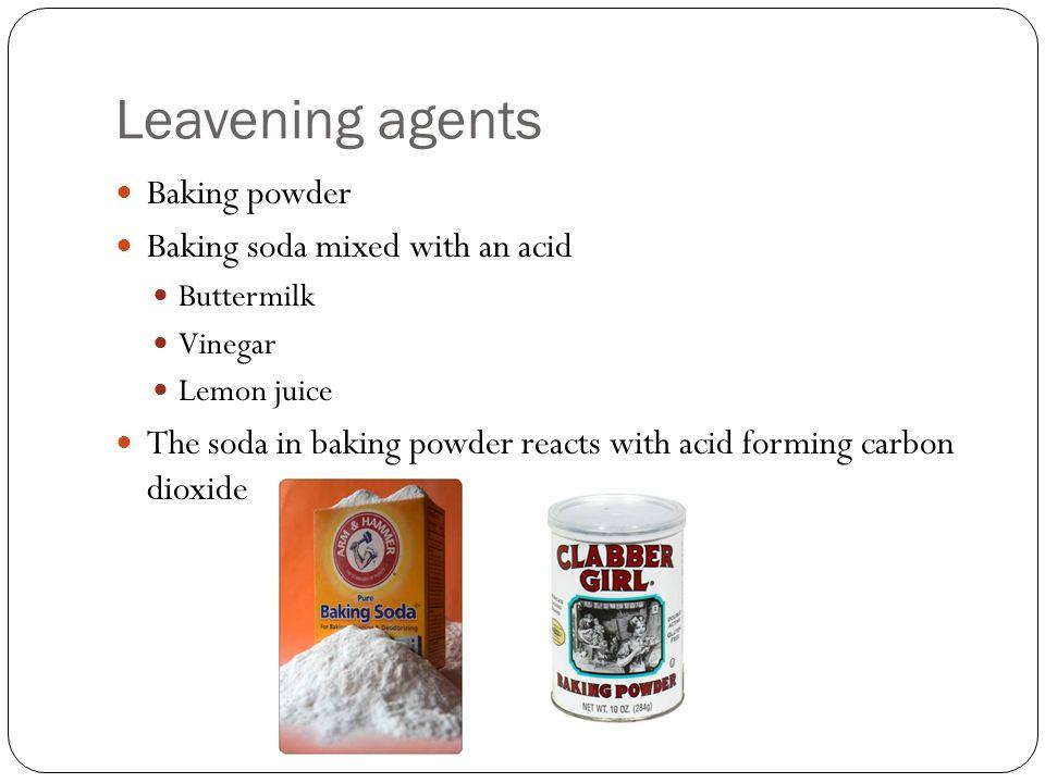 Leavening agents Baking powder Baking soda mixed with an acid