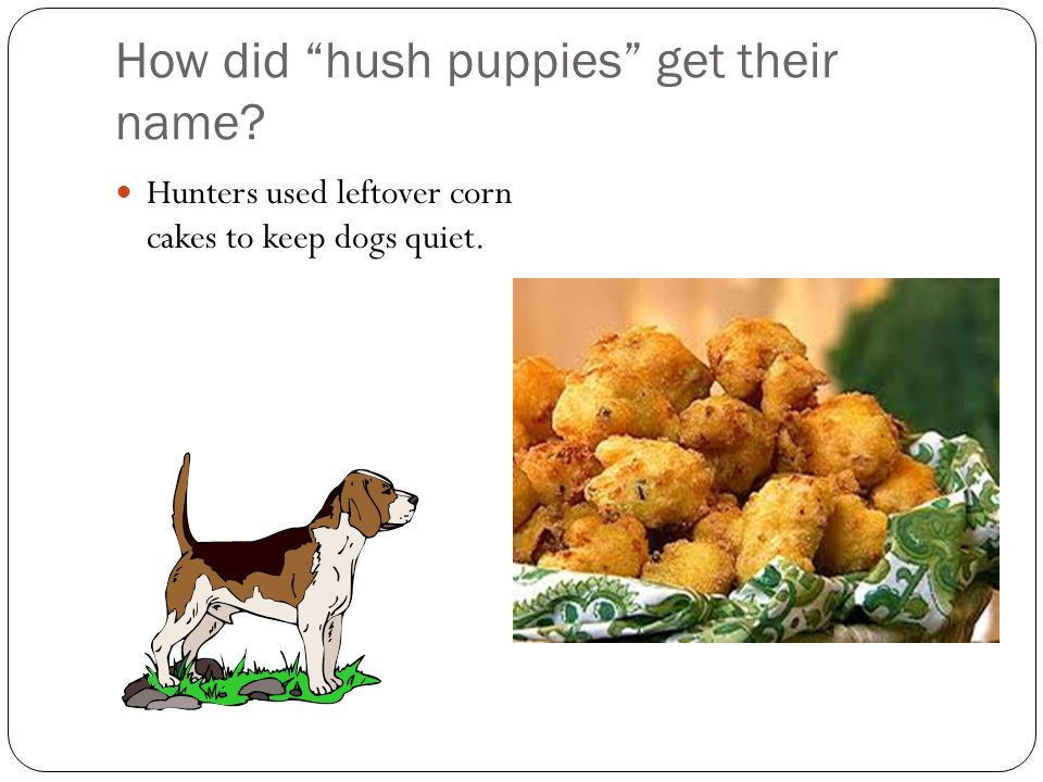 How did hush puppies get their name