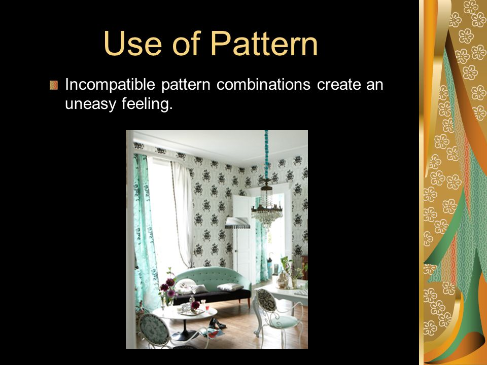 Use of Pattern Incompatible pattern combinations create an uneasy feeling.