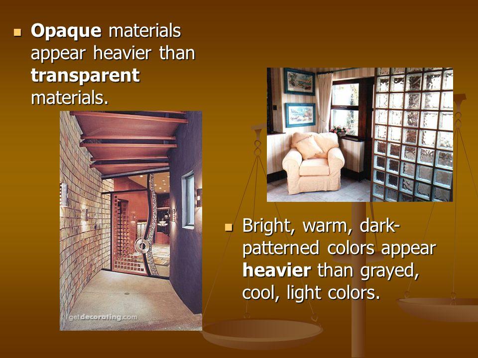 Opaque materials appear heavier than transparent materials.