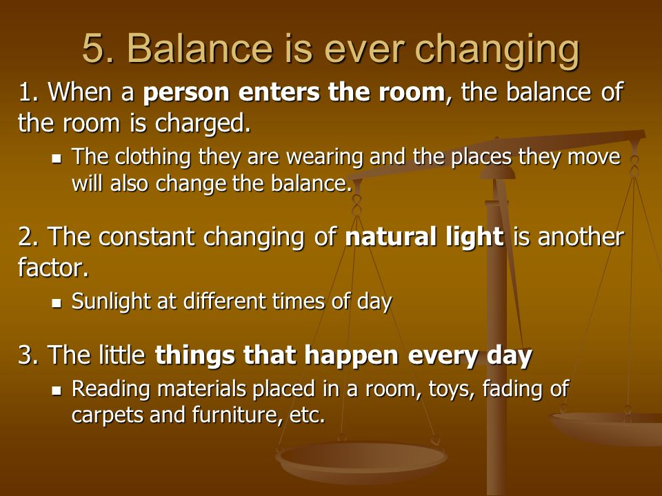 5. Balance is ever changing