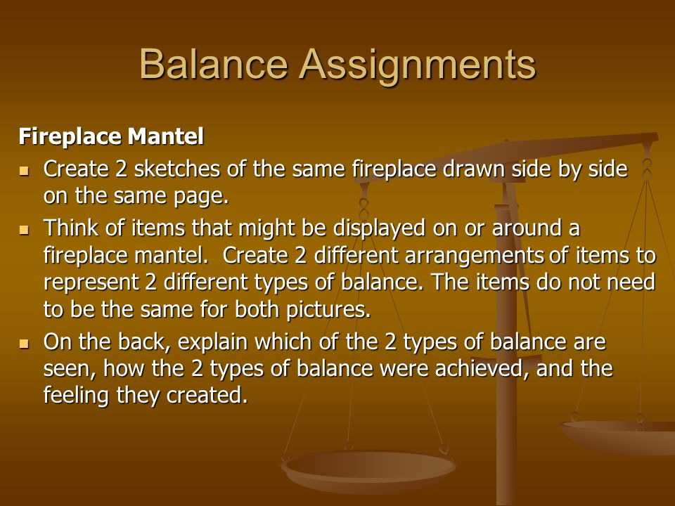 Balance Assignments Fireplace Mantel