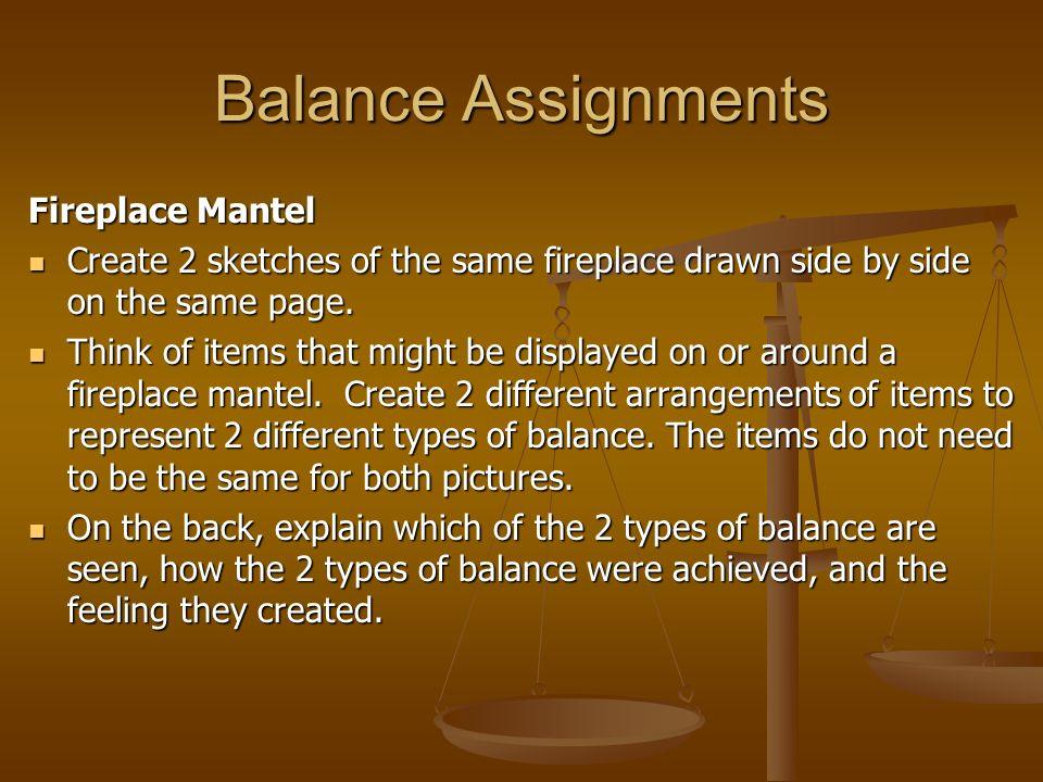 Balance Assignments Fireplace Mantel