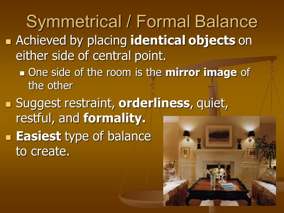 Symmetrical / Formal Balance