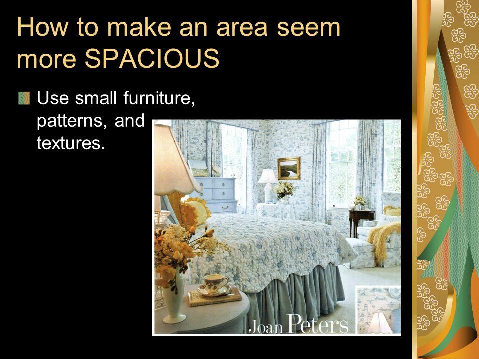 How to make an area seem more SPACIOUS