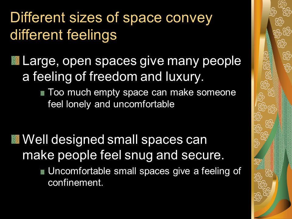 Different sizes of space convey different feelings