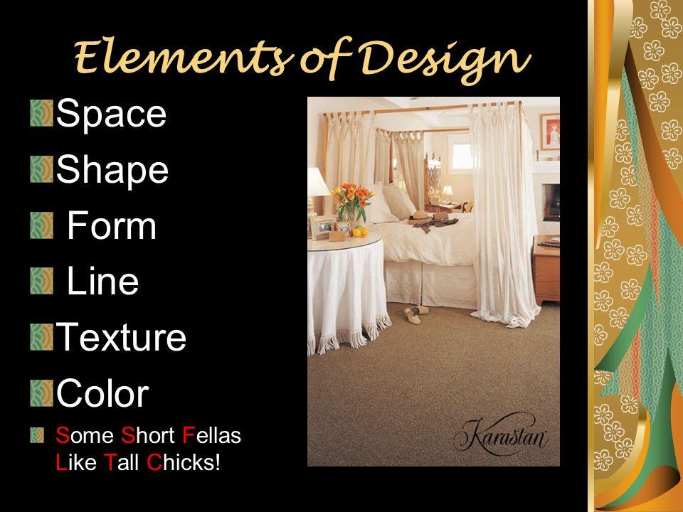 Elements of Design Space Shape Form Line Texture Color