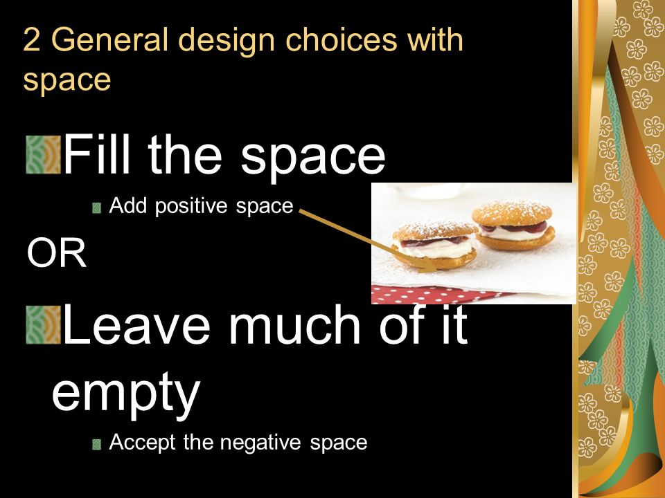 2 General design choices with space