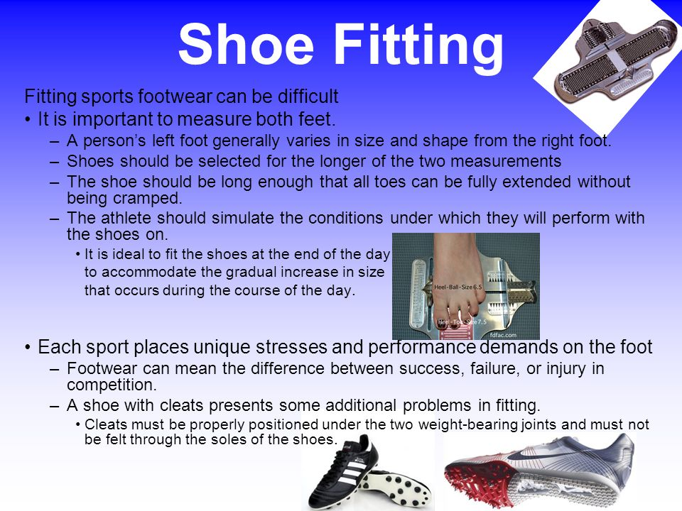 Shoe Fitting Fitting sports footwear can be difficult