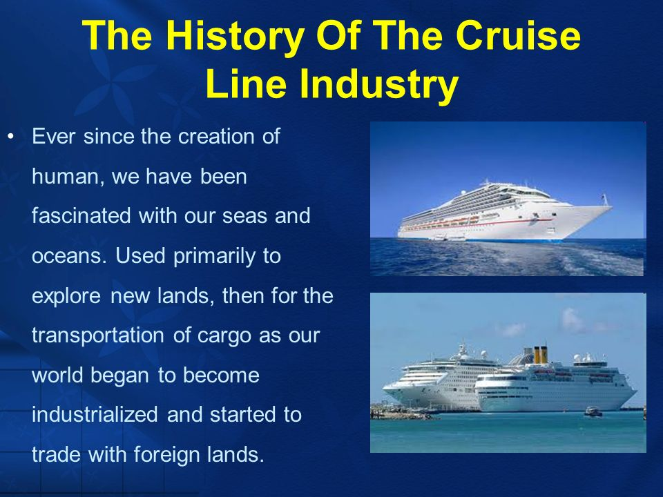 Cruise Ships Not Just For Grandma And Grandpa Anymore Ppt - History of cruise ship industry