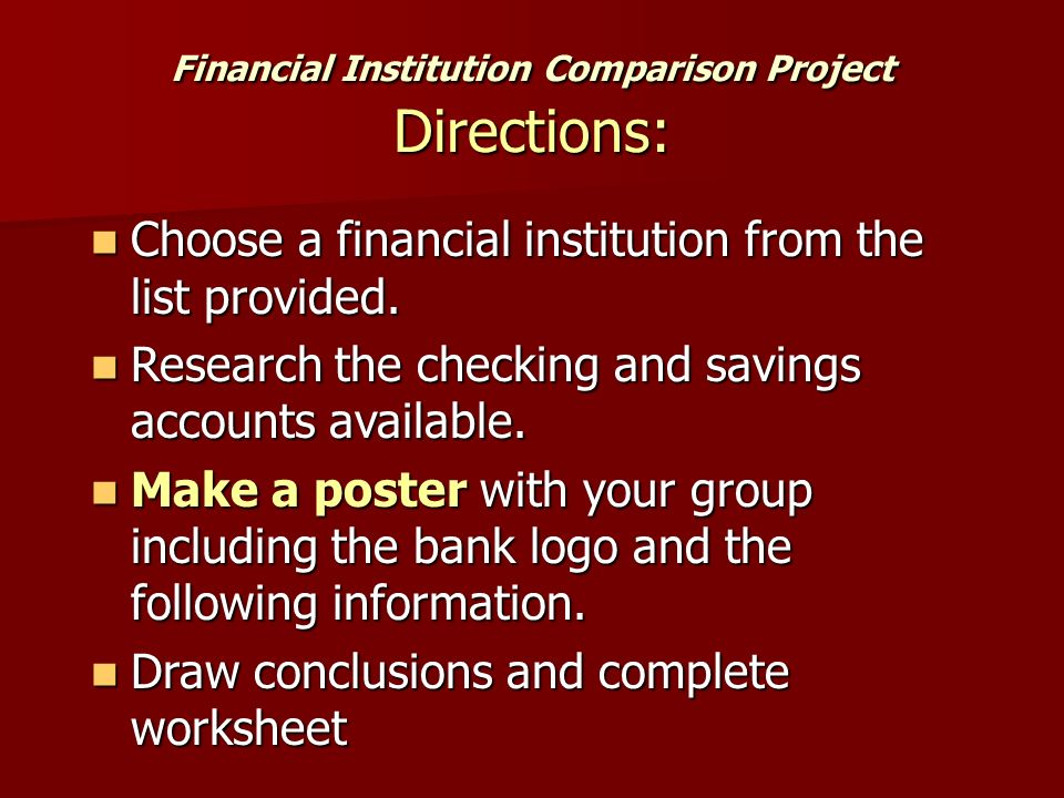 Financial Institution Comparison Project Directions: