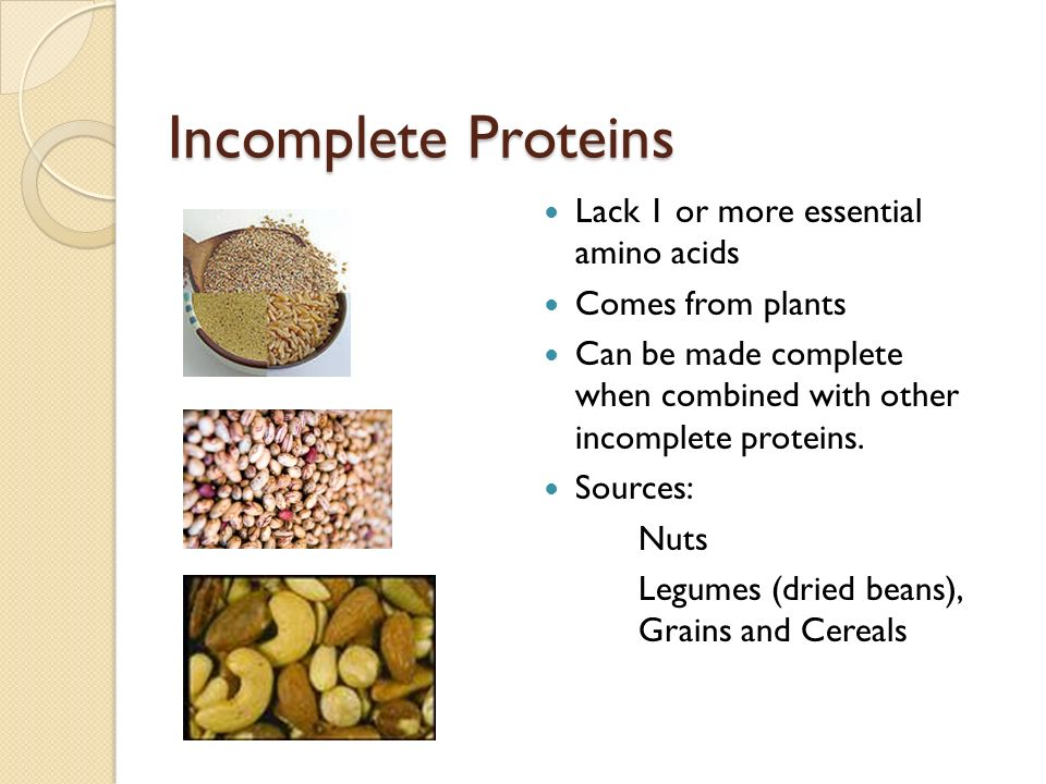 Incomplete Proteins Lack 1 or more essential amino acids