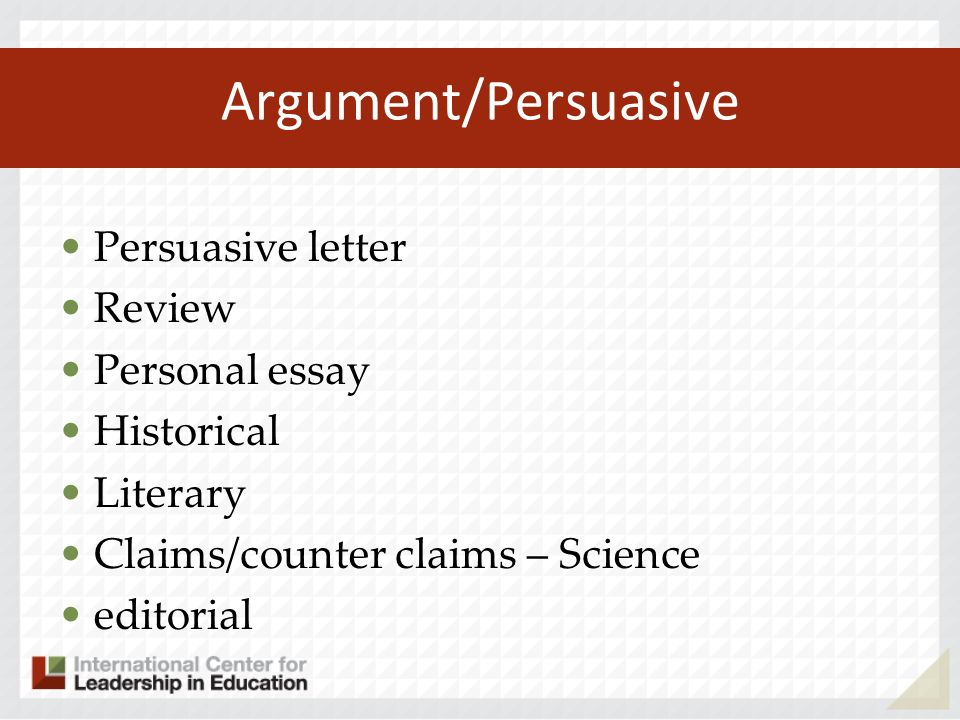 Argument/Persuasive Persuasive letter Review Personal essay Historical