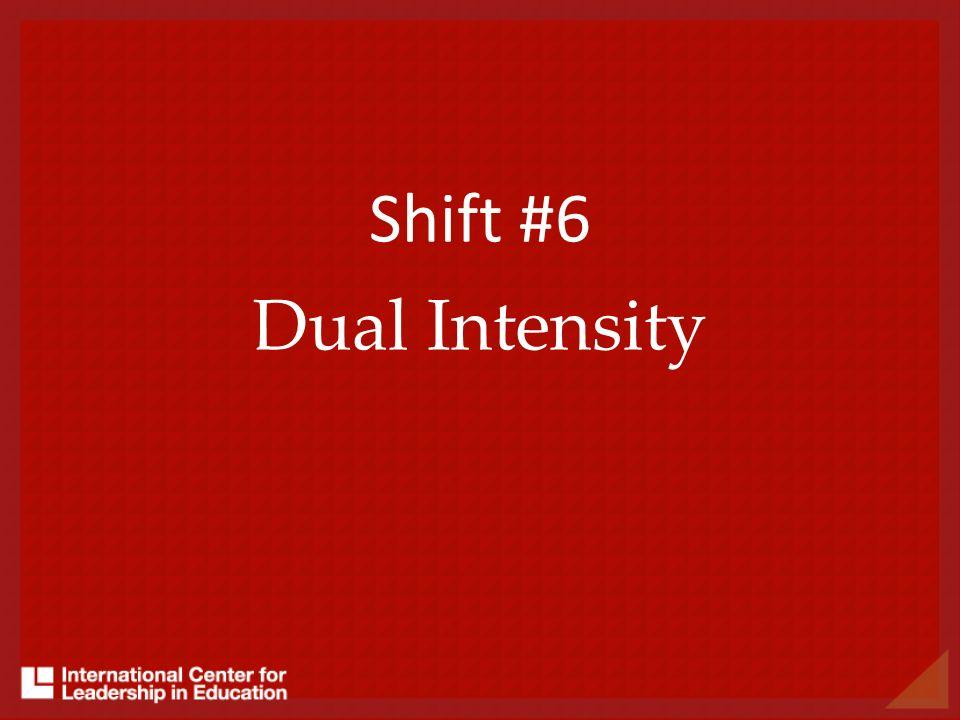 Shift #6 Dual Intensity