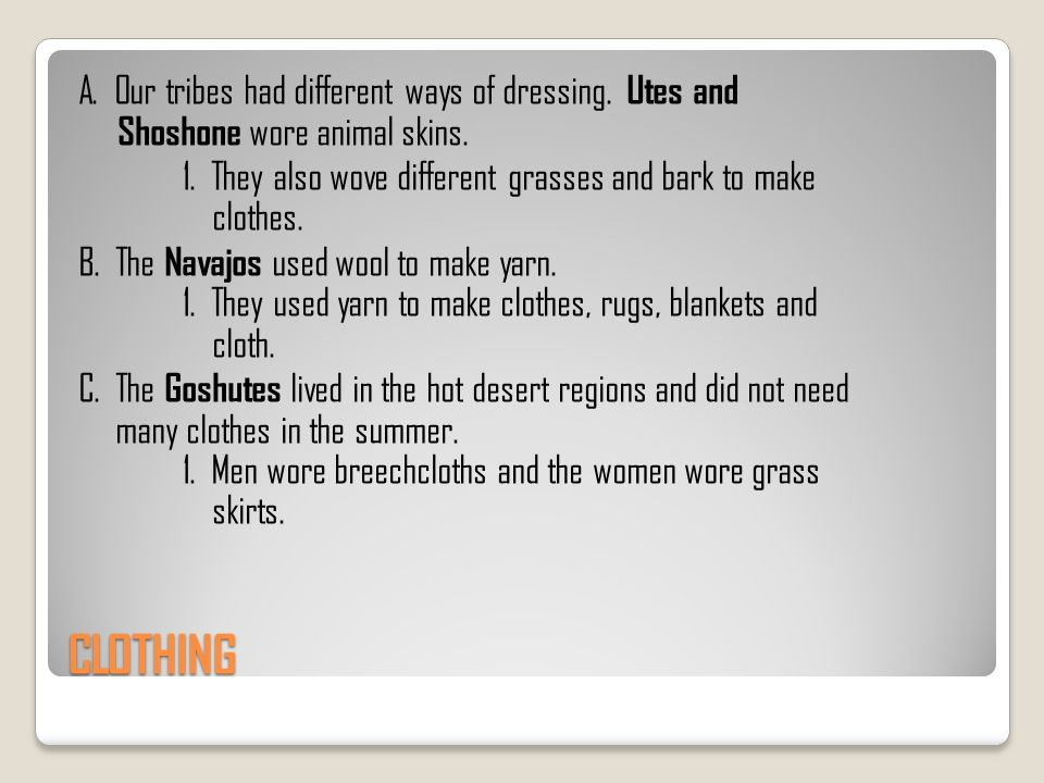 A. Our tribes had different ways of dressing