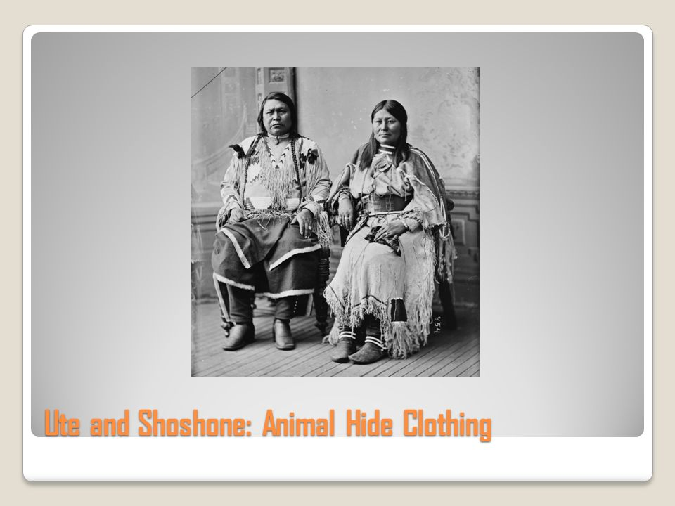 Ute and Shoshone: Animal Hide Clothing
