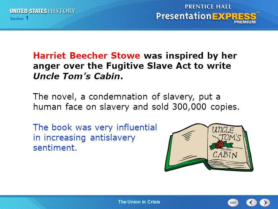 The book was very influential in increasing antislavery sentiment.