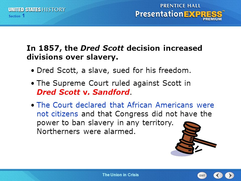 In 1857, the Dred Scott decision increased divisions over slavery.